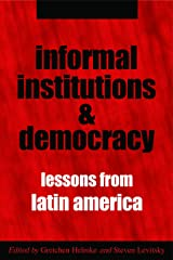 Informal Institutions and Democracy: Lessons from Latin America Kindle Edition