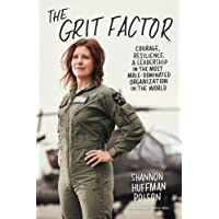 The Grit Factor: Courage, Resilience, and Leadership in the Most Male-Dominated Organization in the World