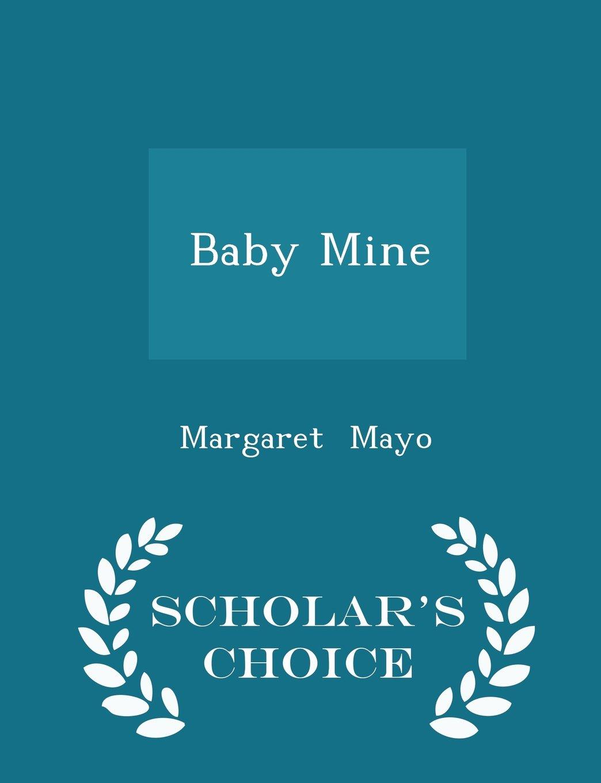 Read Online Baby Mine - Scholar's Choice Edition pdf epub