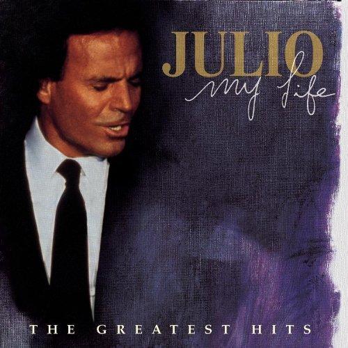 Julio Iglesias - My Life: Greatest Hits by Sony