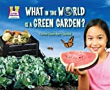 What in the World Is a Green Garden?