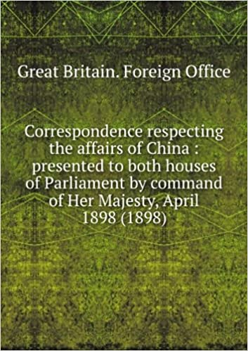Book Correspondence respecting the affairs of China : presented to both houses of Parliament by command of Her Majesty, April 1898 (1898)