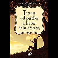TERAPIA DEL PERDÓN A TRAVÉS DE LA ORACIÓN