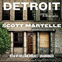 Detroit: A Biography Audiobook by Scott Martelle Narrated by William Hughes