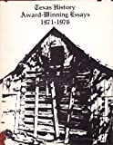 img - for Texas History Award-Winning Essays 1971-1976 book / textbook / text book