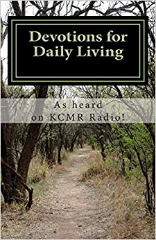 Devotions for Daily Living: As heard on KCMR Radio!