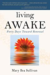 Living Awake: Forty Days Toward Renewal Kindle Edition