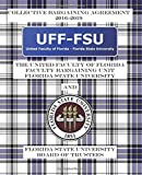 img - for Collective Bargaining Agreement 2016-2019: United Faculty of Florida General Faculty Bargaining Unit and the Florida State University Board of Trustees book / textbook / text book