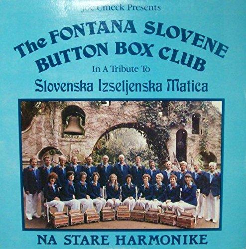 The Fontana Slovene Button Box Club : Moha Micka (Polka); Clevelandski Valcek; Pot S. Triglava (Polka); Down Under Polka; Rozmarin Waltz; Charley