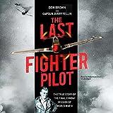 Kyпить The Last Fighter Pilot: The True Story of the Final Combat Mission of World War II на Amazon.com