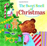 The Sweet Smell of Christmas (Scented Storybook) by Patricia M. Scarry (1-Sep-2003) Hardcover