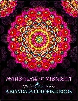 Mandalas at midnight a mandala coloring book Dragon coloring book for adults midnight edition