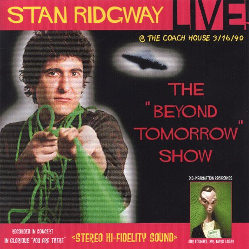 Stan Ridgway: Live! Beyond Tomorrow! 1990 @ the Coach House, Ca. (Ca House)