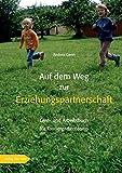 Auf dem Weg zur Erziehungspartnerschaft: Lern-und Arbeitsbuch für Kindergartenteams