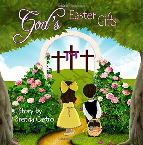Gods Easter Gifts Brenda Castro