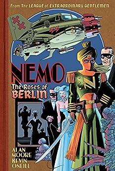 Nemo: Roses of Berlin (League of Extraordinary Gentlemen(Nemo Series)) by [Moore, Alan]