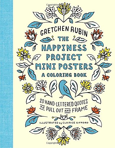 The-Happiness-Project-Mini-Posters-A-Coloring-Book-20-Hand-Lettered-Quotes-to-Pull-Out-and-Frame