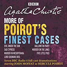 More of Poirot's Finest Cases: Seven Full-Cast BBC Radio Dramatisations Radio/TV Program by Agatha Christie Narrated by  Full Cast, John Moffat