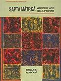 img - for Saptamatrka Worship and Sculptures book / textbook / text book