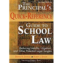 The Principal's Quick-Reference Guide to School Law: Reducing Liability, Litigation, and Other Potential Legal...