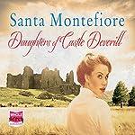Daughters of Castle Deverill: The Deverill Chronicles, Book 2 | Santa Montefiore
