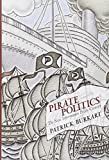 "Patrick Burkart, ""Pirate Politics: The New Information Policy Conflicts"" (MIT Press, 2014)"