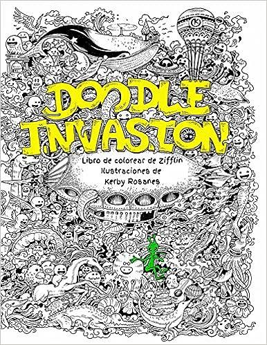Doodle Invasion Libro De Colorear Zifflin Volume 1 Amazoncouk Kerby Rosanes 9781495363252 Books