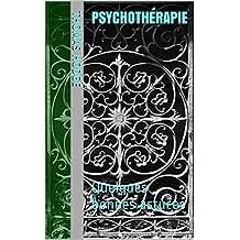 psychothérapie: Quelques bonnes astuces (French Edition)