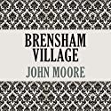 Brensham Village Audiobook by John Moore Narrated by Graeme Malcolm