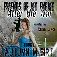 After the War: Friends of My Enemy, Book 2 Audiobook by Autumn M. Birt Narrated by Brian Grace