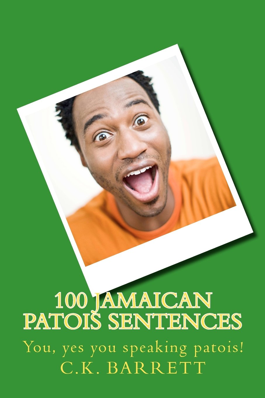 Buy 100 Jamaican Patois Sentences Book Online At Low Prices In India