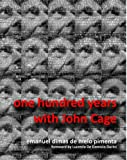 One Hundred Years with John Cage, Emanuel Dimas de Melo Pimenta, 1492284955