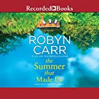 The Summer That Made Us | Livre audio Auteur(s) : Robyn Carr Narrateur(s) : Therese Plummer