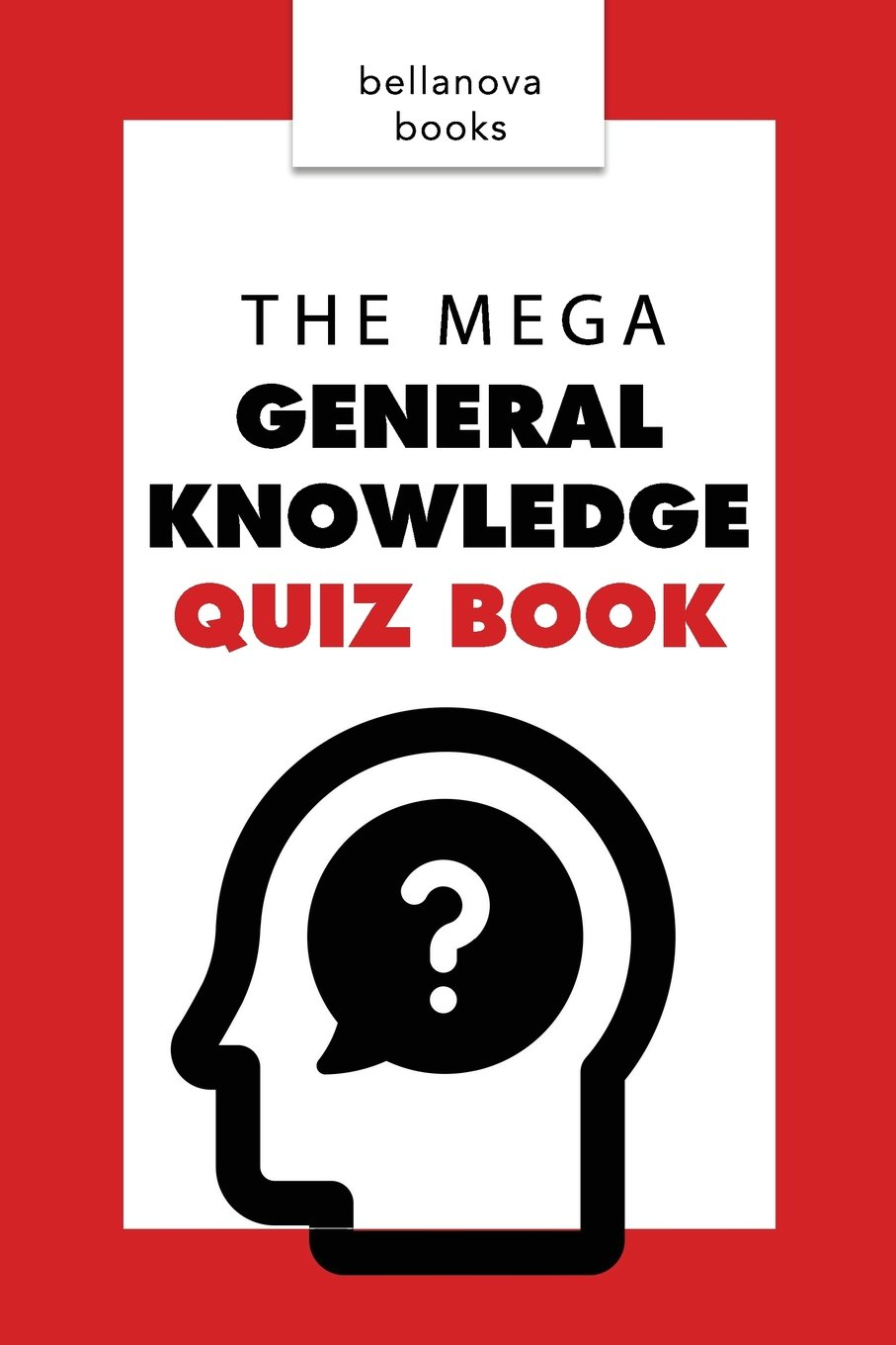General Knowledge Books: The Mega General Knowledge Quiz Book: 500+ Trivia  Questions and Answers to Challenge the Mind (Quiz Books) (Volume 1): Jenny  ...