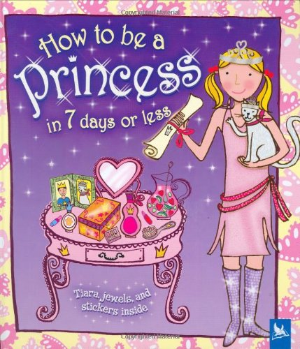 Read Online How to be a Princess in 7 Days or Less ebook
