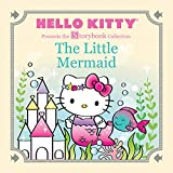 Hello Kitty Presents the Storybook Collection: The Little Mermaid (Hello Kitty Storybook)