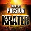Der Krater Hörbuch von Douglas Preston Gesprochen von: Uve Teschner