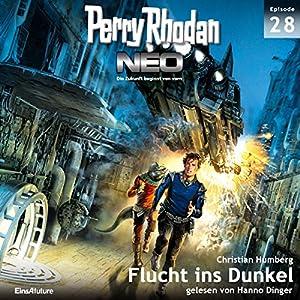 Flucht ins Dunkel (Perry Rhodan NEO 28) Hörbuch