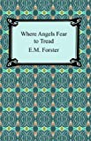 Where Angels Fear to Tread, E. M. Forster, 142093032X
