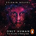 Only Human: Themis Files, Book 3 Audiobook by Sylvain Neuvel Narrated by To Be Announced