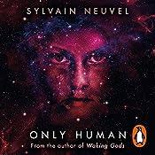 Only Human: Themis Files, Book 3 | Sylvain Neuvel