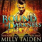 Bound in Darkness: Drachen Mates, Book 2   Milly Taiden