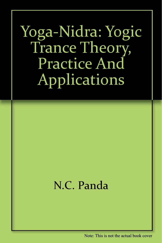 Yoga-Nidra: Yogic Trance Theory, Practice and Applications ...
