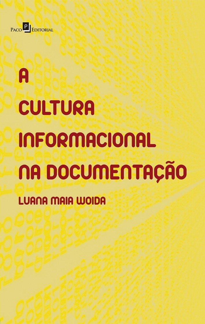 Download Cultura Informacional na Documentacao, A: Estudo Teorico e Aplicado no Cenario Espanhol PDF