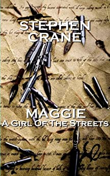 """a review of stephen cranes novel maggie a girl of the streets The short novel by stephen crane, """"maggie : a girl of the streets"""", despite the title, is not necessarily just about maggie, but rather deals more directly with the bowery environment itself and how it shapes the lives of its inhabitants the author, stephen crane, actually lived in the bowery district of new york."""