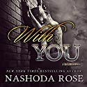 With You: A Tear Asunder Novella Audiobook by Nashoda Rose Narrated by Mackenzie Harte