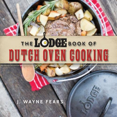 The Lodge Book of Dutch Oven Cooking (Lodge Bar)