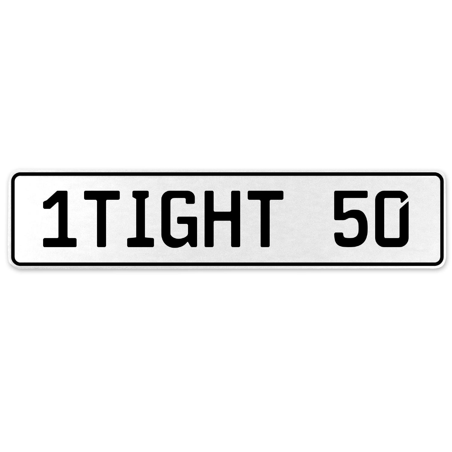 Vintage Parts 554845 1TIGHT 50 White Stamped Aluminum European License Plate