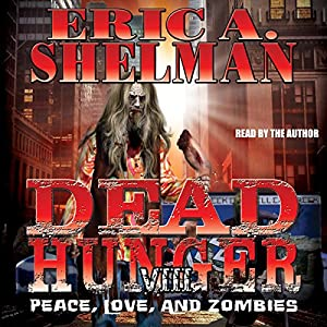Dead Hunger VIII: Peace, Love & Zombies Audiobook