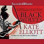 Black Wolves | Kate Elliott
